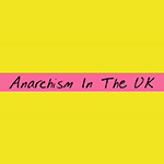 anarchism_in_the_uk